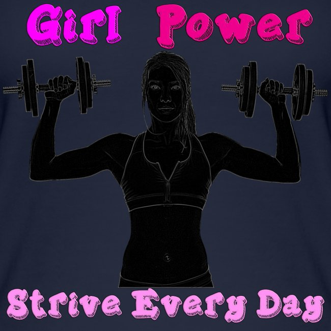 GIRL POWER strive every day