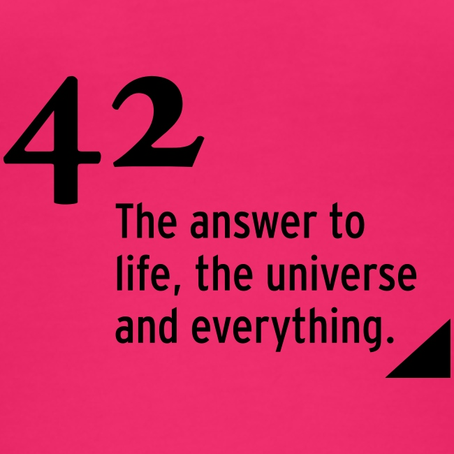 42 - the answer to life, the universe & everything