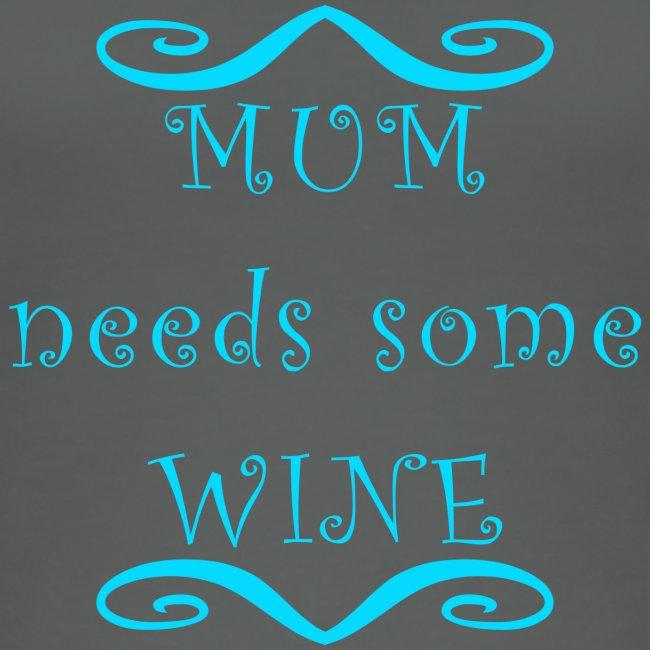 MUM needs some WINE