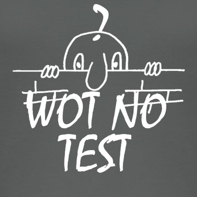 WOT NO TEST