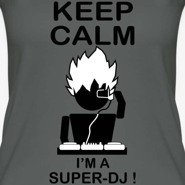 KEEP CALM SUPER DJ B&W