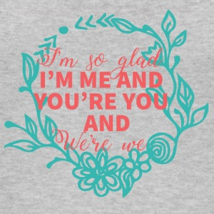 Wedding / Marriage: I'm so glad. I'm me and you're - Women's Organic Tank Top
