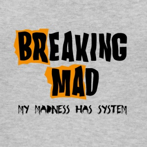 Breaking Mad - Frauen Bio Tank Top