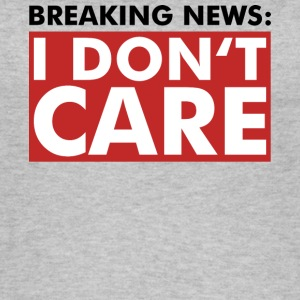 I DO NOT CARE - Breaking News - Shirt - Fun - Women's Organic Tank Top