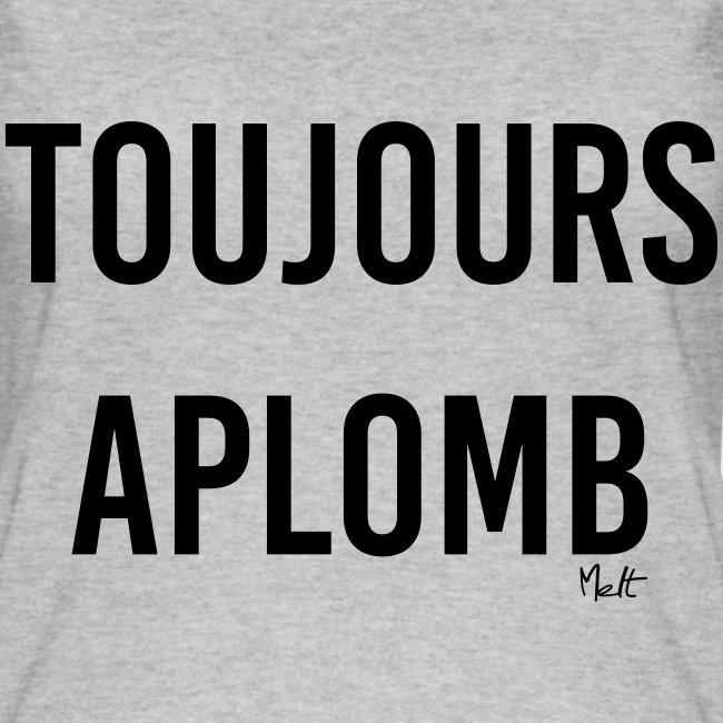 toujours aplomb