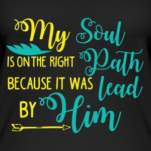 My Soul on the right Path is lead by Him - Frauen Bio Tank Top