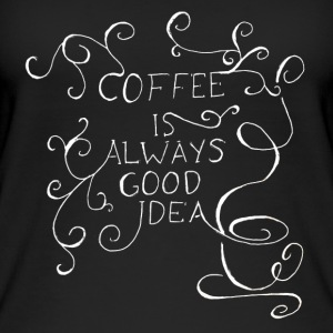 coffee is always good idea - Frauen Bio Tank Top