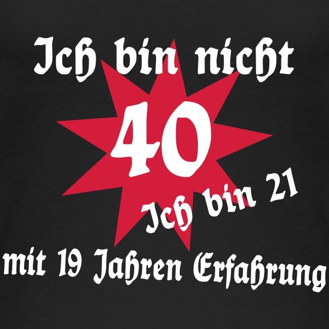 Coole witzige geile & lustige Shirts | 40 Geburtstag