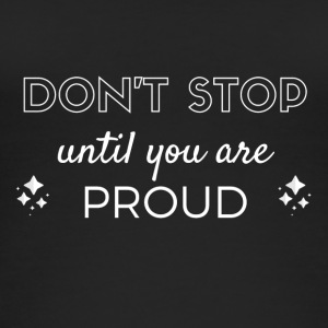 Don't stop until you are proud - Frauen Bio Tank Top