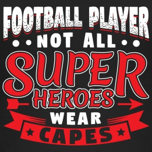 NOT ALL SUPERHEROES WEARCAPES - FOOTBALL PLAYER - Women's Organic Tank Top