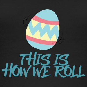 Ostern / Osterhase: This Is How We Roll - Frauen Bio Tank Top