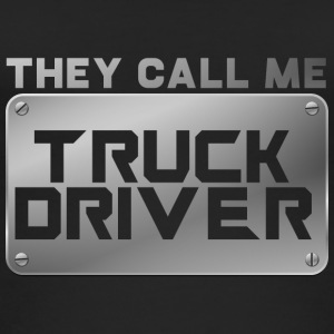 Trucker / Truck Driver: They Call Me Truck Driver - Women's Organic Tank Top