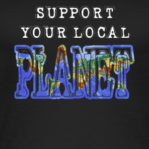 Support local Planet save earth save the world - Women's Organic Tank Top