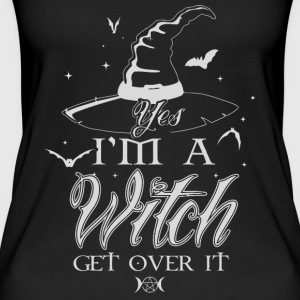 Yes I'm a Witch get over it - Women's Organic Tank Top