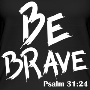Be Brave - Frauen Bio Tank Top
