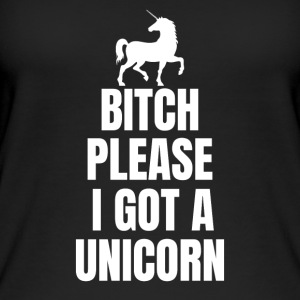 Bitch please, i got a unicorn - Frauen Bio Tank Top