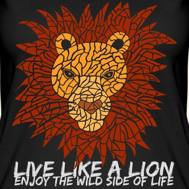 Löwe - Live like a lion - enjoy the wild side life