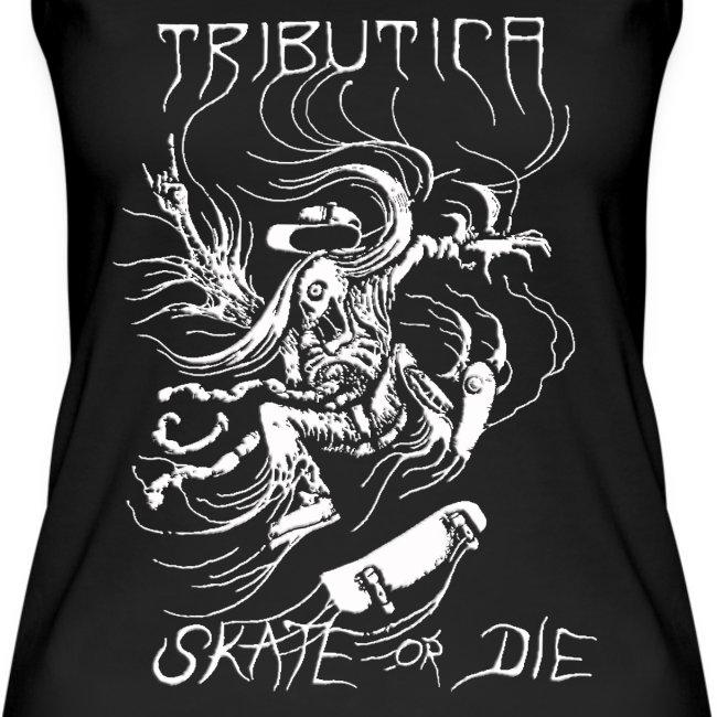 Skate or die by Tributica
