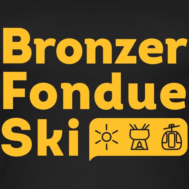 Bronzer, Fondue, Ski