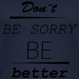 Don't be sorry be better - Women's Organic Tank Top