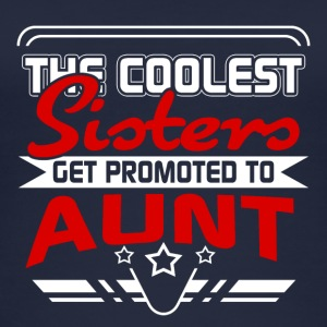 The coolest Sisters get promoted to Aunt - Women's Organic Tank Top