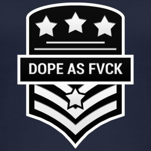 Dope As Fvck - Frauen Bio Tank Top