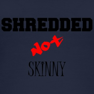 shredded not skinny - Frauen Bio Tank Top