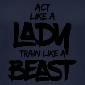 ACT LIKE A LADY TRAIN LIKE A BEAST - Women's Organic Tank Top