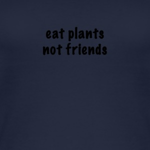 eat plants not friends - Frauen Bio Tank Top