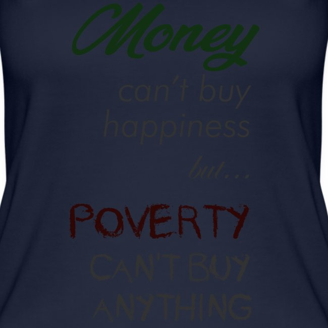 Money can't buy happiness