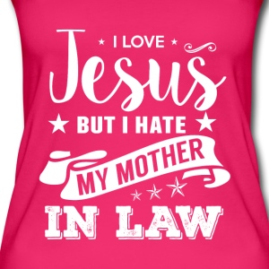 I Love Jesus but I Hate my Mother in Law - Frauen Bio Tank Top
