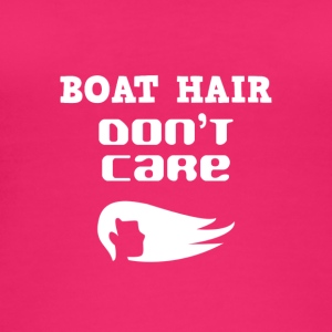 I got this boat hair but I really do not care - Women's Organic Tank Top