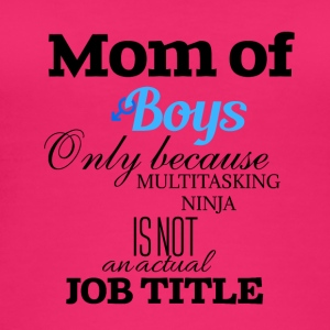 Mom of boys because multitasking ninja is not job - Frauen Bio Tank Top
