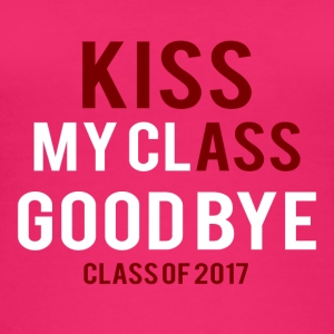 High School / Graduation: Kiss Ass - Kiss my Class - Women's Organic Tank Top