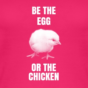 Be the egg or the chicken - Women's Organic Tank Top