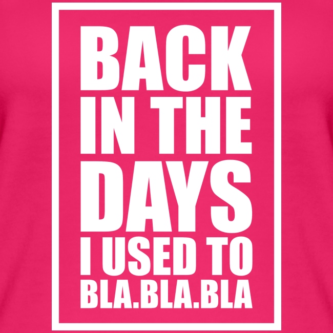 back in the days bla bla ver02