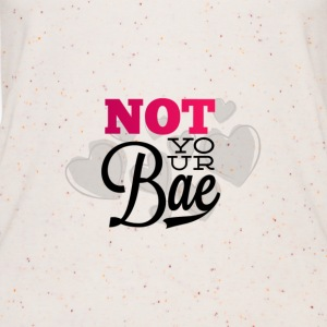 Not Your Bae - Women's Organic Tank Top