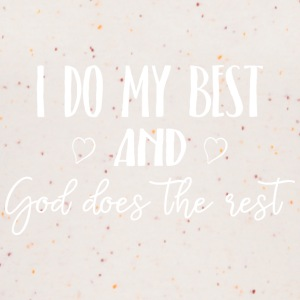 I do my best and God does the rest - Frauen Bio Tank Top