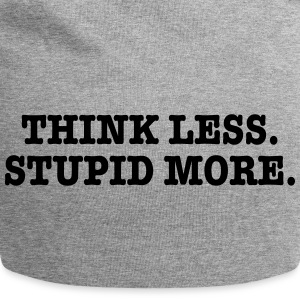 Thnik Less, Stupid More. - Jersey Beanie