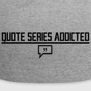 Quote Series Addicted - Beanie in jersey