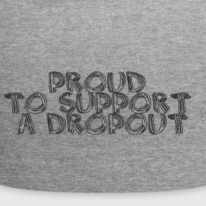Proud to support a dropout - Jersey Beanie