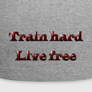 Train hard live free - Jersey Beanie