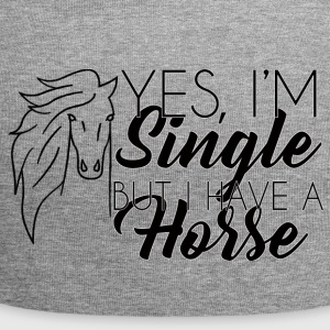 Horse / Farm: Yes, I'm Single, But I Have A - Jersey Beanie