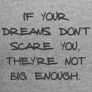 IF YOUR DREAMS DO NOT SCARE YOU, THEY'RE NOT ... - Jersey Beanie