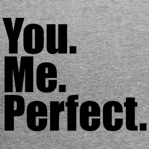 You. Me. Perfect. - Jersey-Beanie