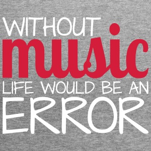 Without music life would be an error! - Jersey-Beanie
