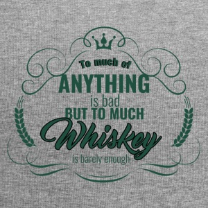 Whiskey - To much of Anything is bad ... - Jersey Beanie