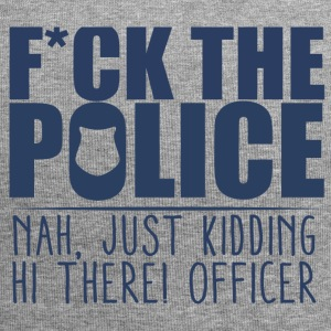 Police: F * ck the police. Close, just kidding. Hi - Jersey Beanie