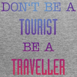 Don't be a tourist be a traveller. - Jersey-Beanie