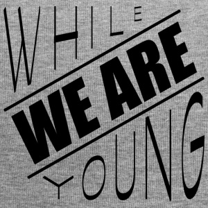 While we are young - Jersey Beanie